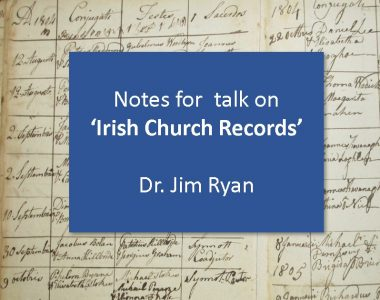 Notes for 'Irish Church Records' talk